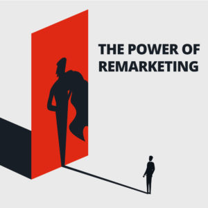 La puissance du remarketing digital